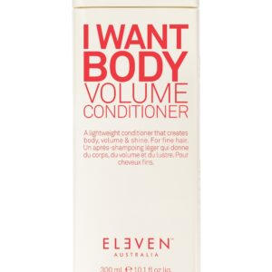 i want body volume conditioner 300ml Eleven Australia